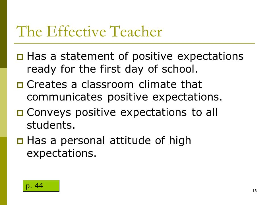 The Effective Teacher Has a statement of positive expectations ready for the first day of school.