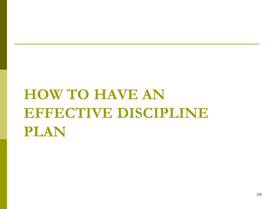 How to have an Effective discipline Plan