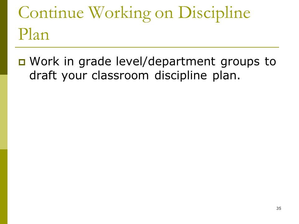 Continue Working on Discipline Plan