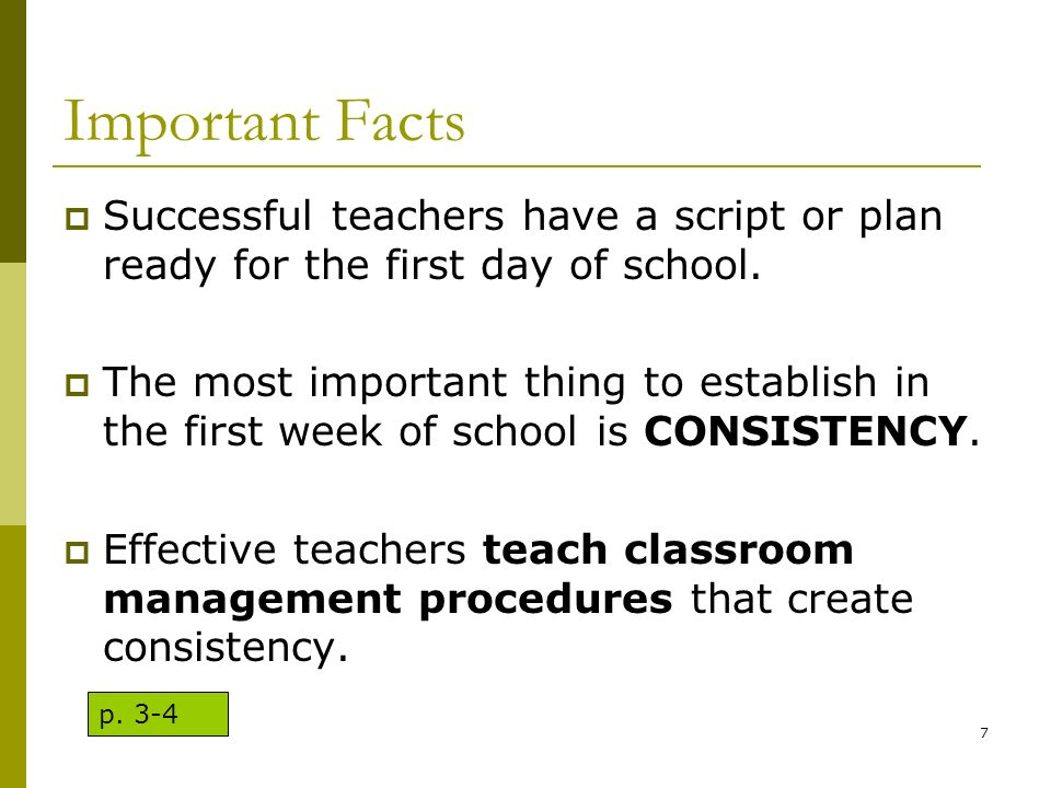 Important Facts Successful teachers have a script or plan ready for the first day of school.