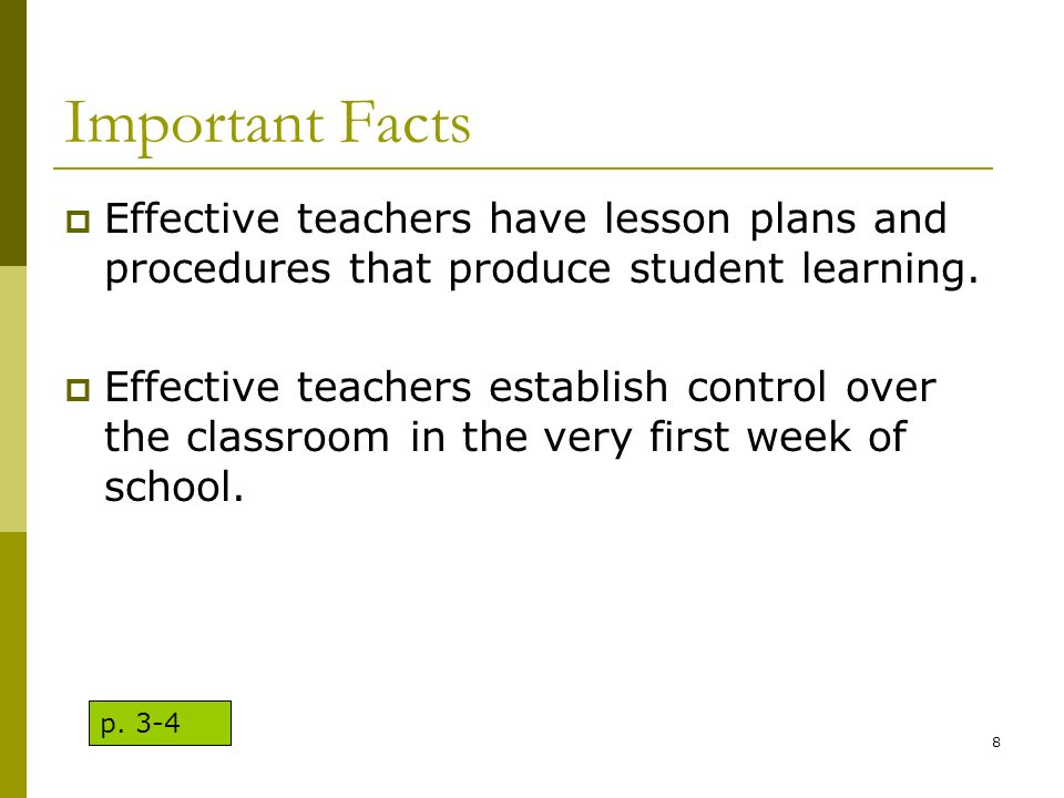 Important FactsEffective teachers have lesson plans and procedures that produce student learning.