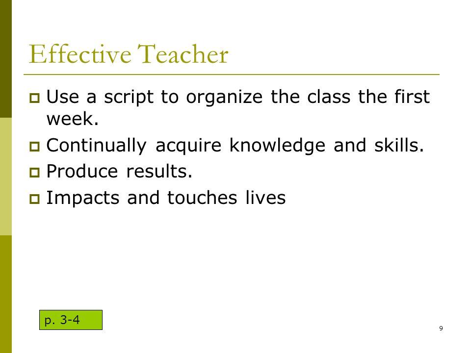 Effective Teacher Use a script to organize the class the first week.