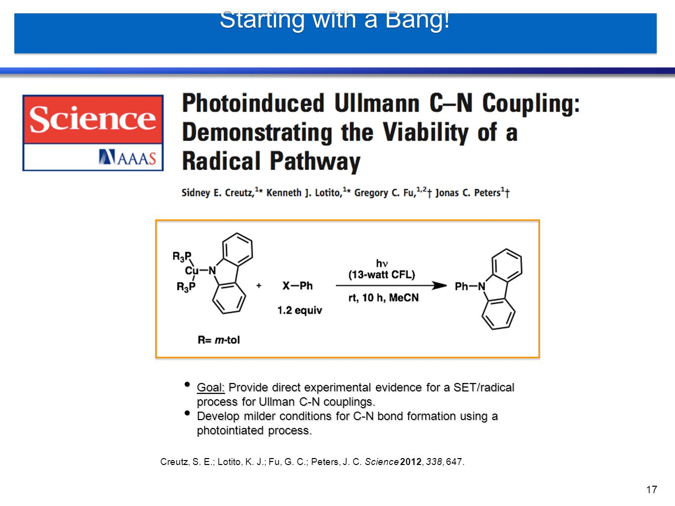 Starting with a Bang! Goal: Provide direct experimental evidence for a SET/radical process for Ullman C-N couplings.