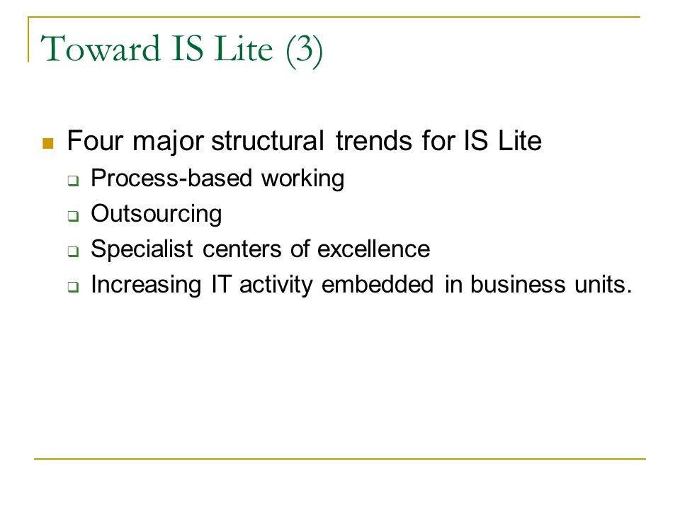 Toward IS Lite (3) Four major structural trends for IS Lite