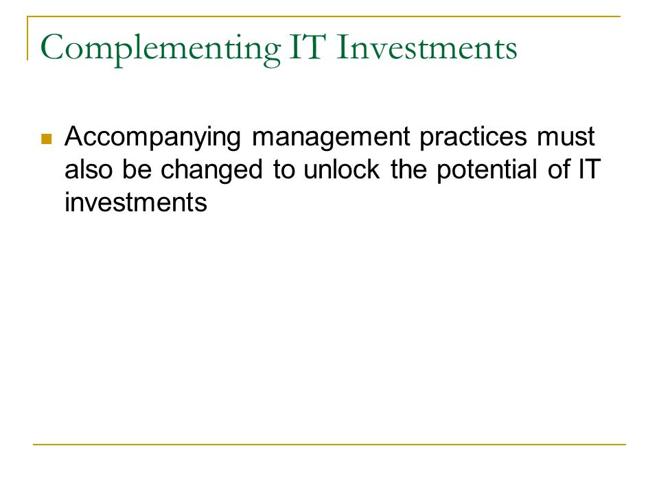 Complementing IT Investments