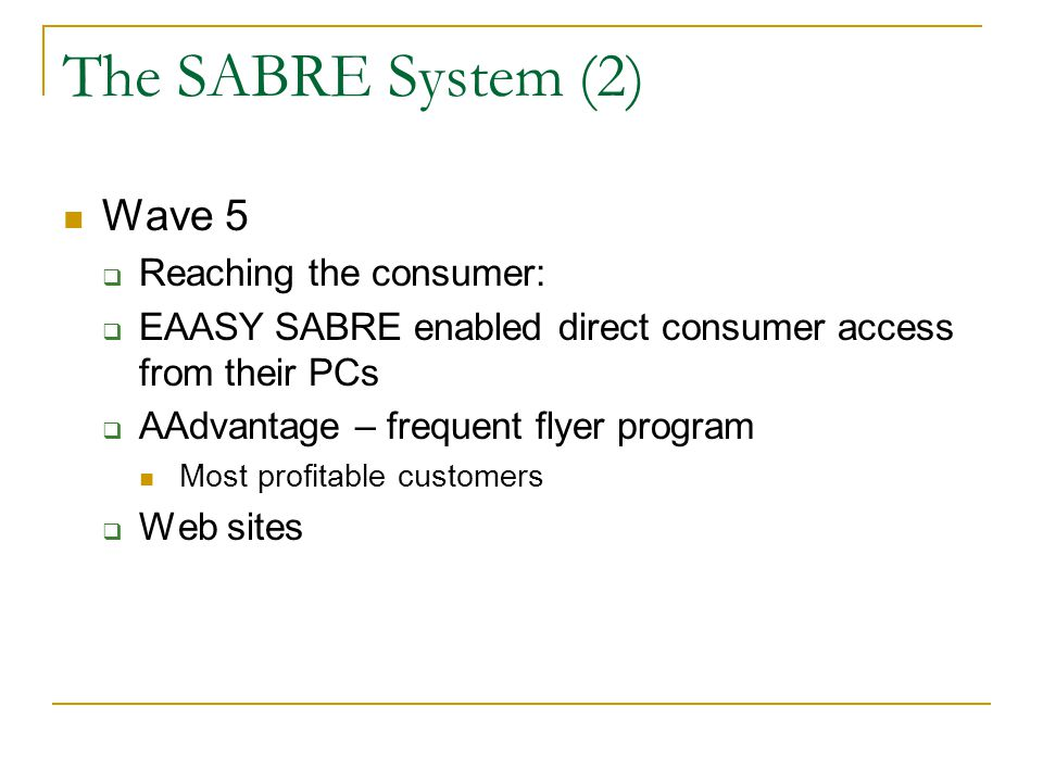 The SABRE System (2) Wave 5 Reaching the consumer: