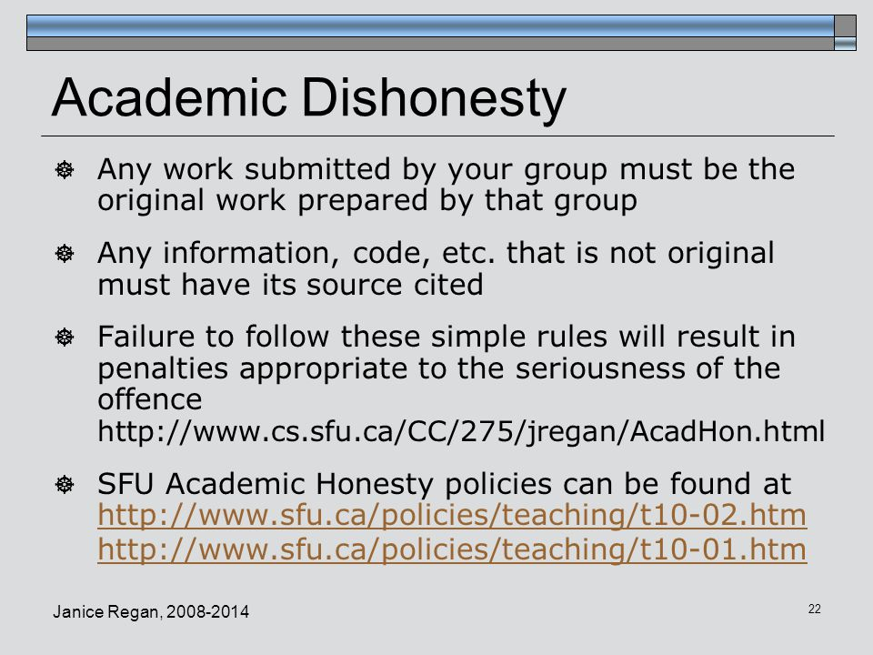 Academic Dishonesty Any work submitted by your group must be the original work prepared by that group.