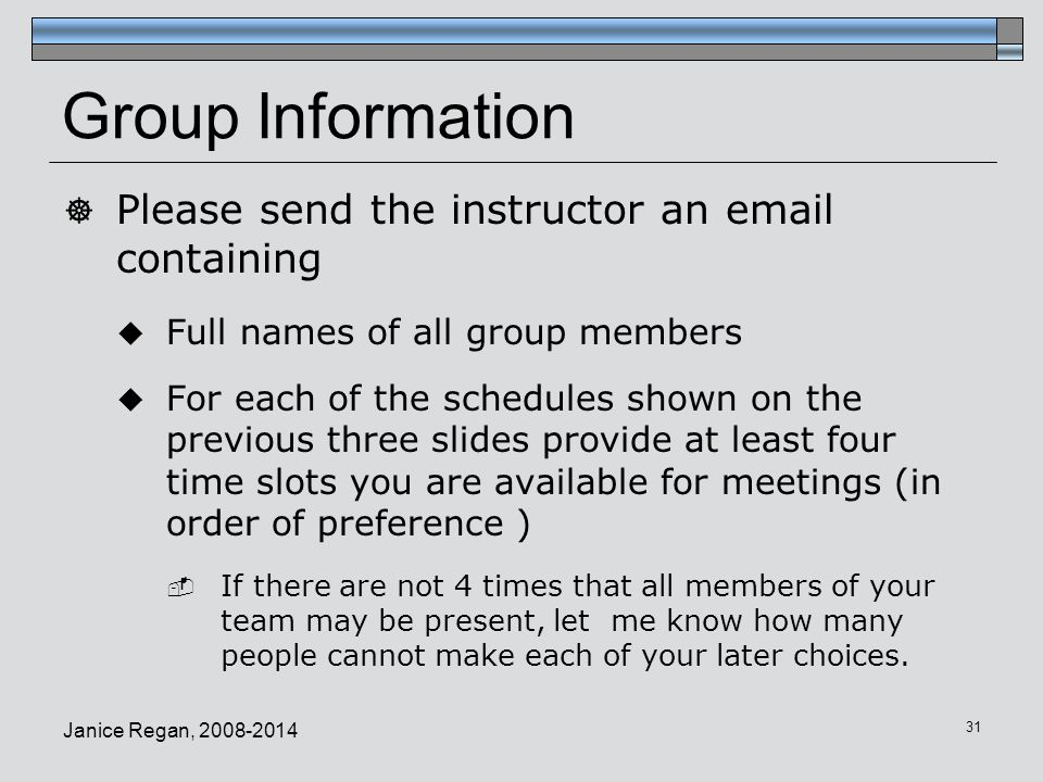 Group Information Please send the instructor an email containing