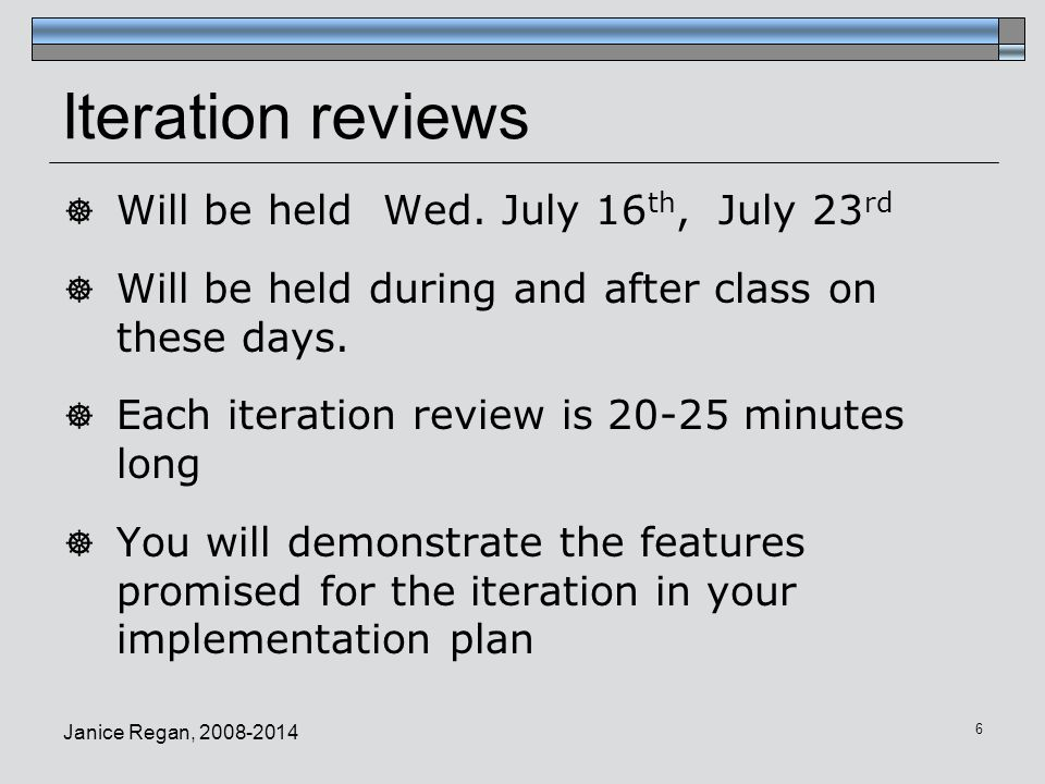 Iteration reviews Will be held Wed. July 16th, July 23rd