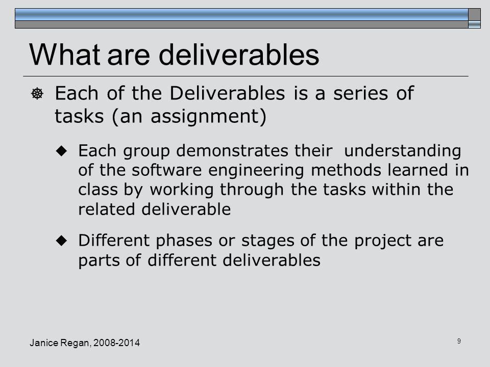 What are deliverables Each of the Deliverables is a series of tasks (an assignment)