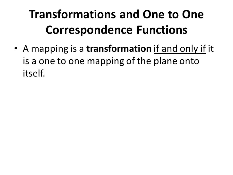 Transformations and One to One Correspondence Functions