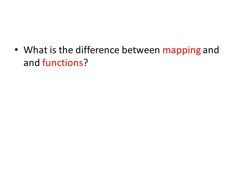 What is the difference between mapping and and functions