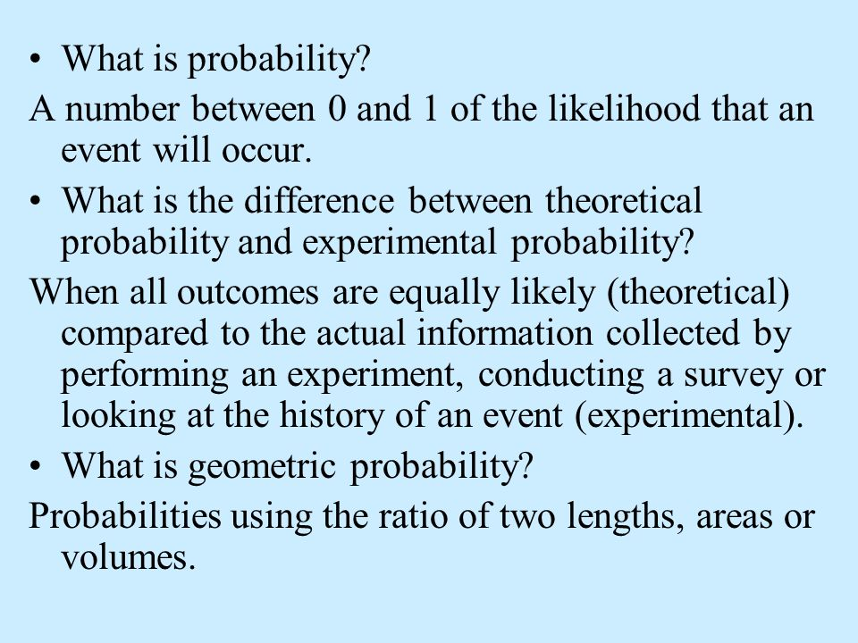 What is probability A number between 0 and 1 of the likelihood that an event will occur.
