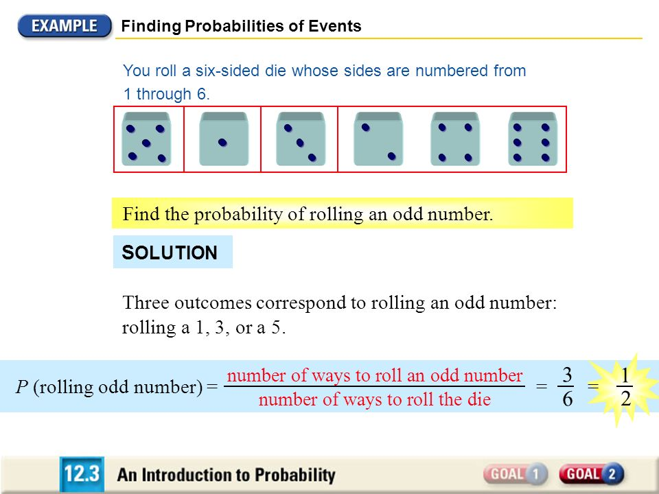 3 1 6 2 Find the probability of rolling an odd number. SOLUTION