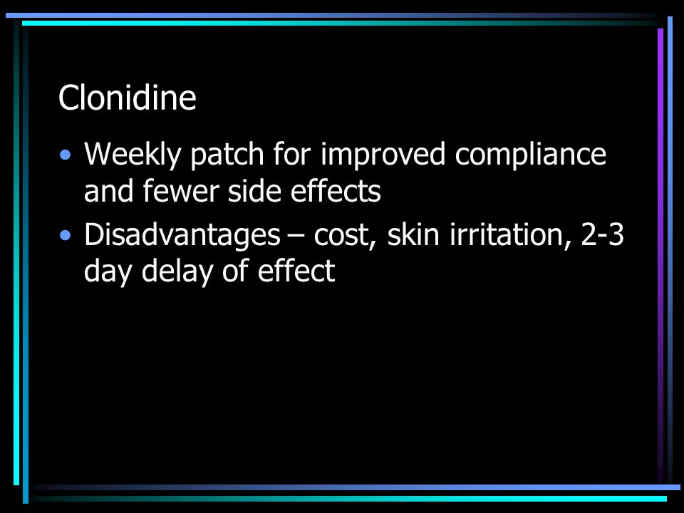 Clonidine Weekly patch for improved compliance and fewer side effects