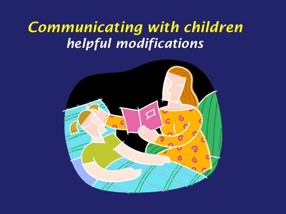 Communicating with children helpful modifications