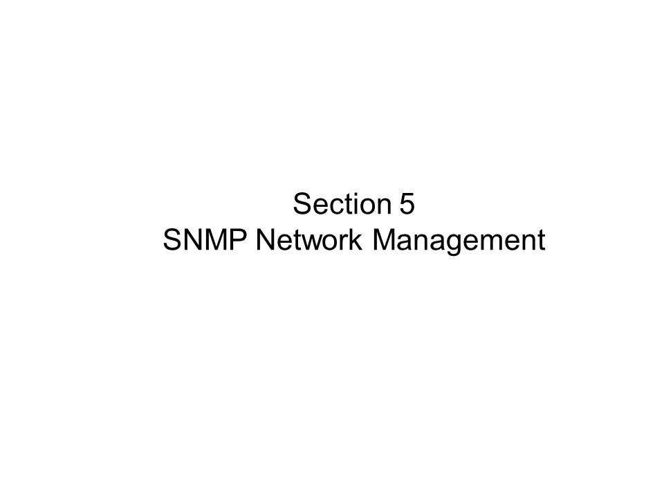 Section 5 SNMP Network Management