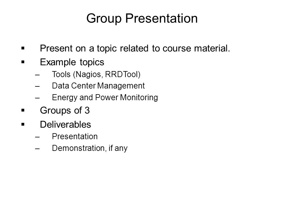Group Presentation Present on a topic related to course material.