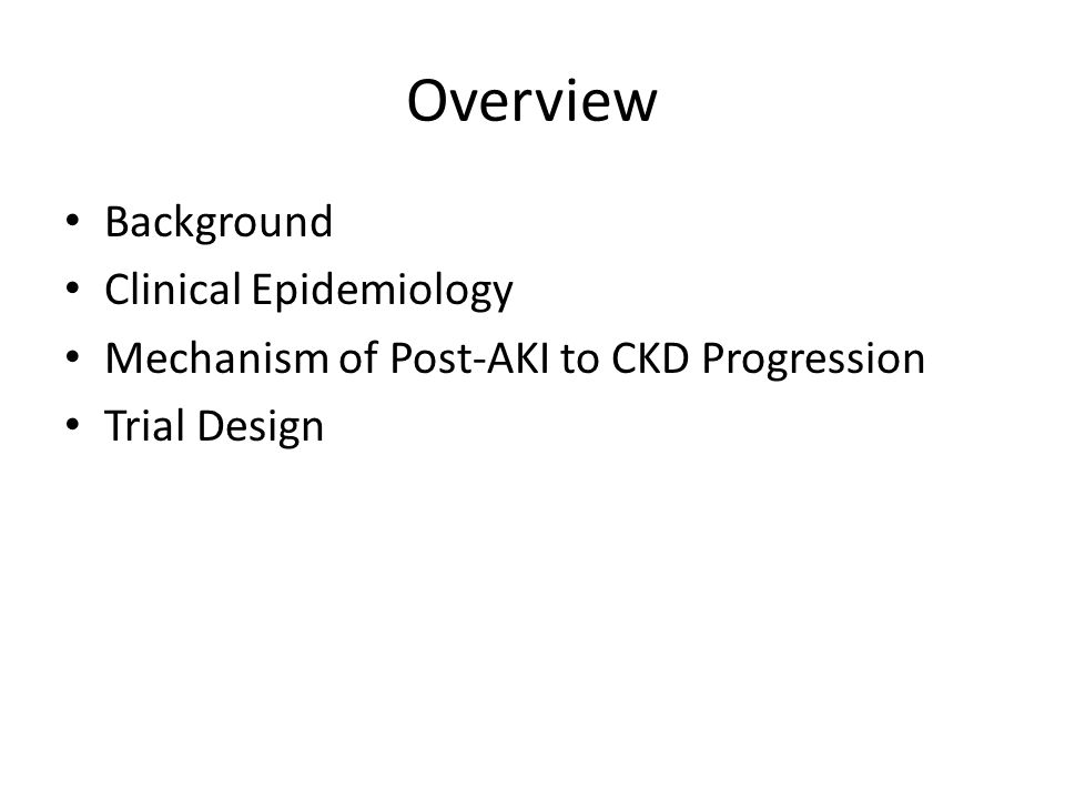 Overview Background Clinical Epidemiology