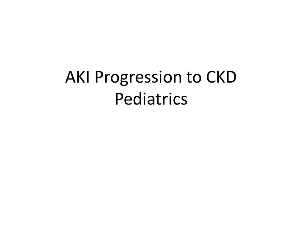 AKI Progression to CKD Pediatrics