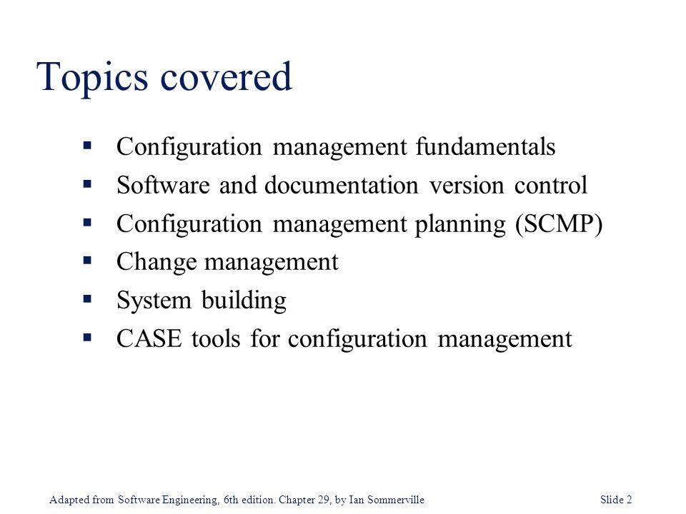 Topics covered Configuration management fundamentals