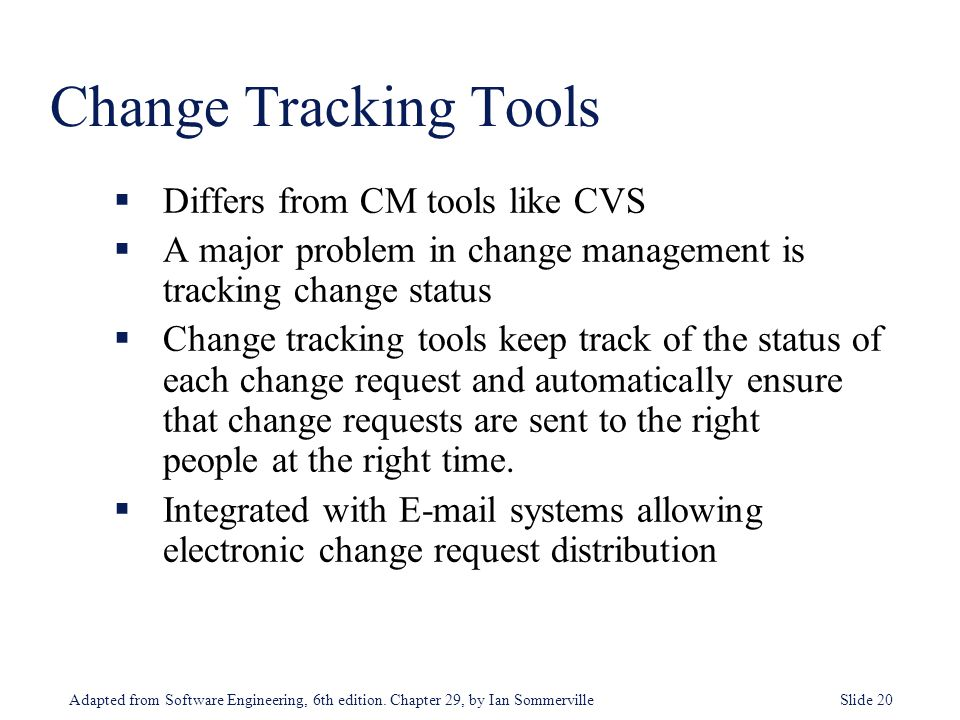 Change Tracking Tools Differs from CM tools like CVS