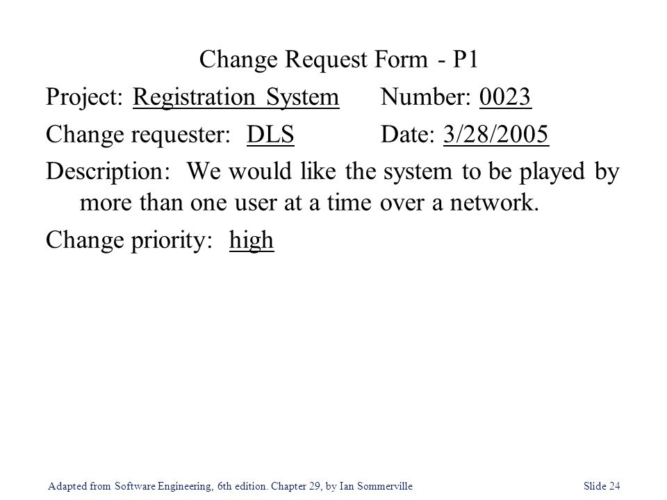 Change Request Form - P1 Project: Registration System Number: 0023. Change requester: DLS Date: 3/28/2005.