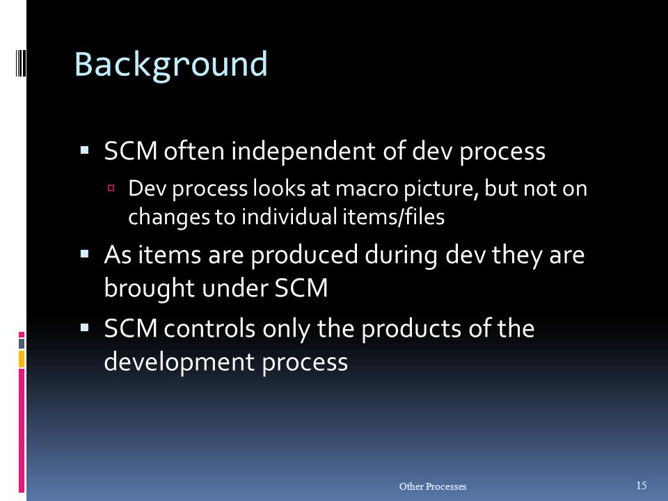 Background SCM often independent of dev process