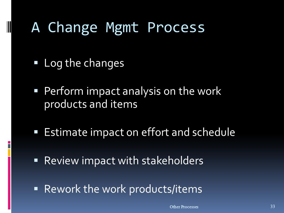 A Change Mgmt Process Log the changes