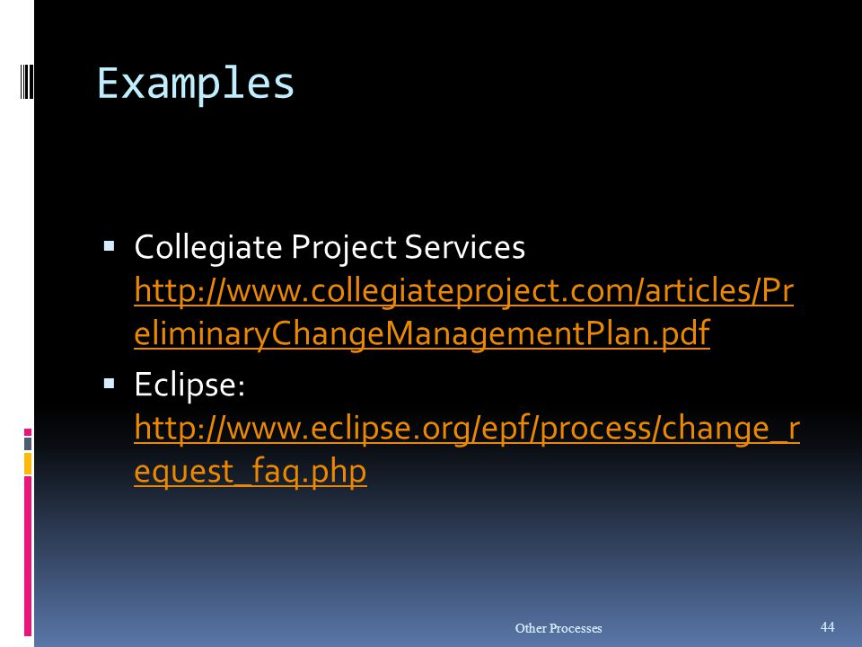 Examples Collegiate Project Services http://www.collegiateproject.com/articles/Pr eliminaryChangeManagementPlan.pdf.