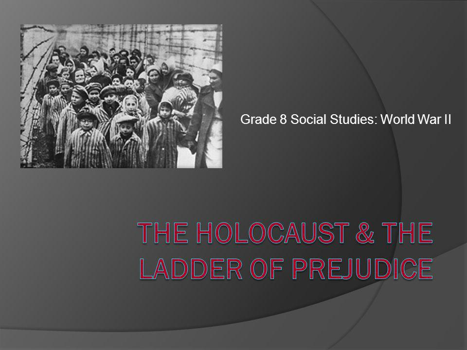 The holocaust & the Ladder of prejudice