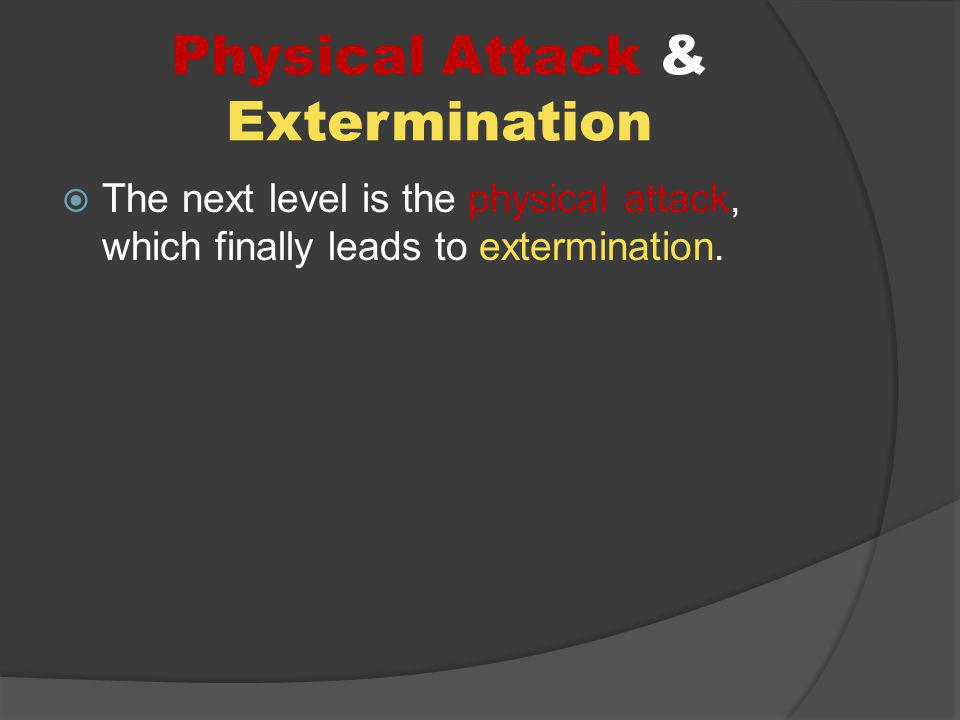 Physical Attack & Extermination