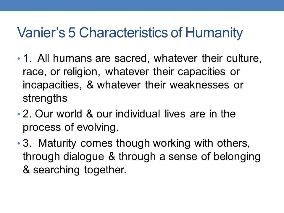 Vanier's 5 Characteristics of Humanity