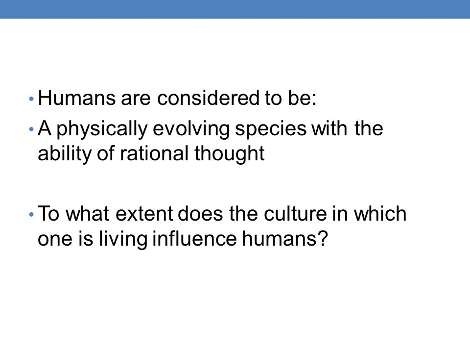 Humans are considered to be: