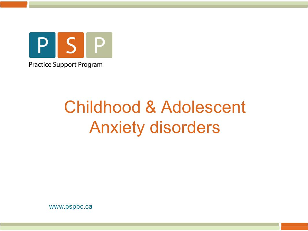 Childhood & Adolescent Anxiety disorders