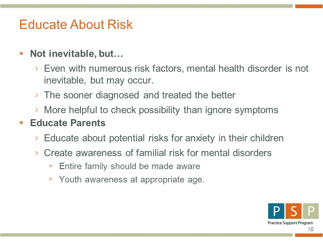 Educate About Risk Not inevitable, but…