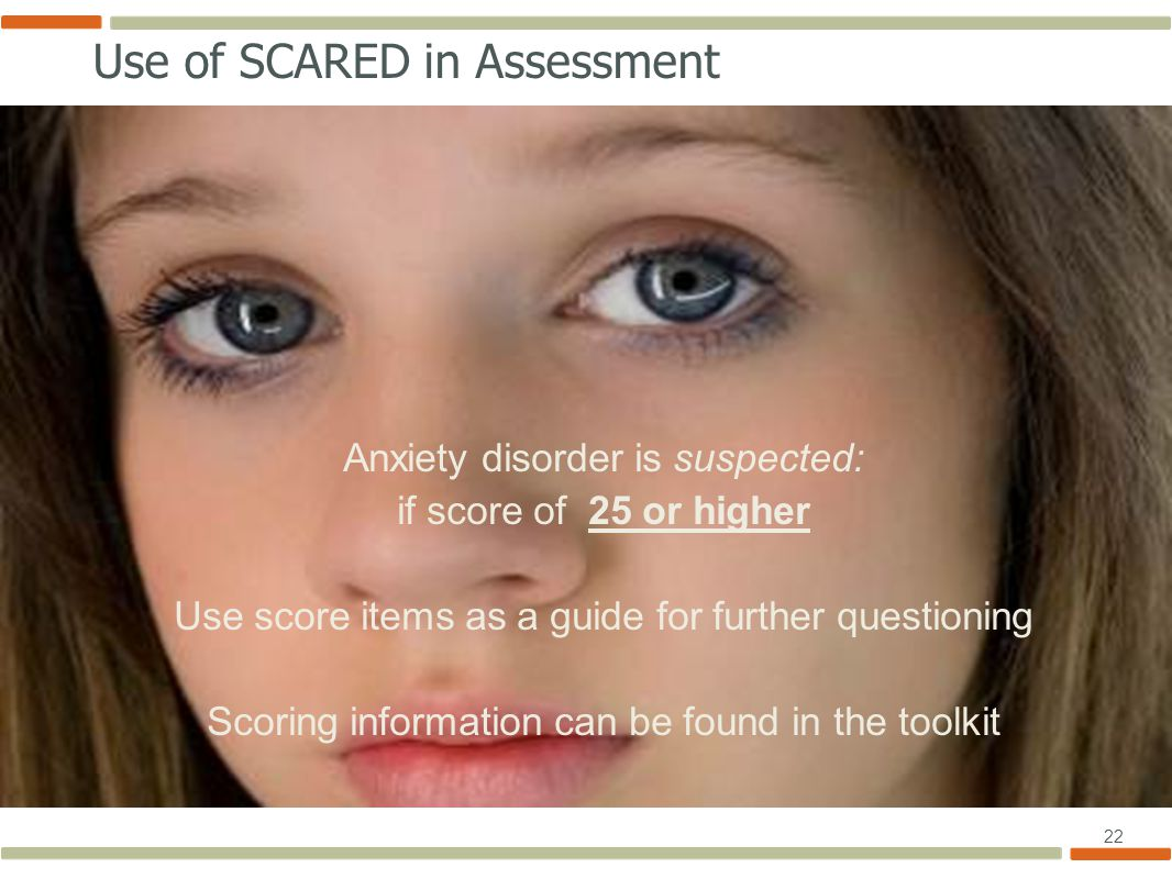 Use of SCARED in Assessment