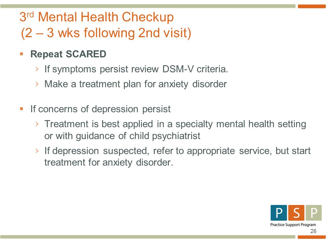 3rd Mental Health Checkup (2 – 3 wks following 2nd visit)