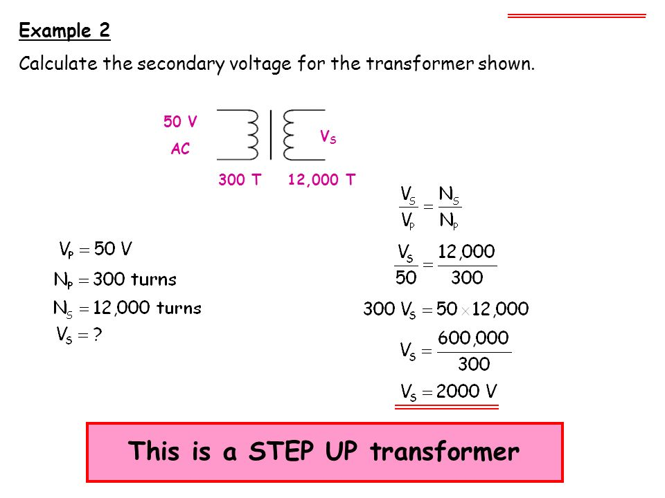 This is a STEP UP transformer