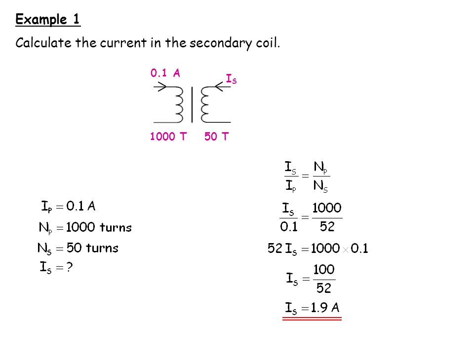 Calculate the current in the secondary coil.