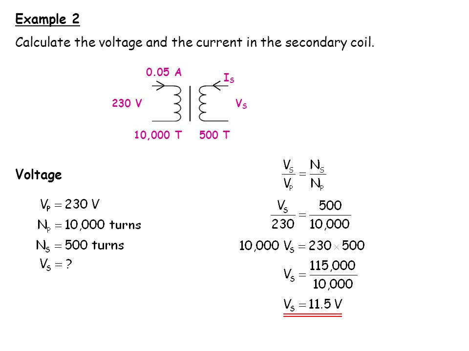 Calculate the voltage and the current in the secondary coil.