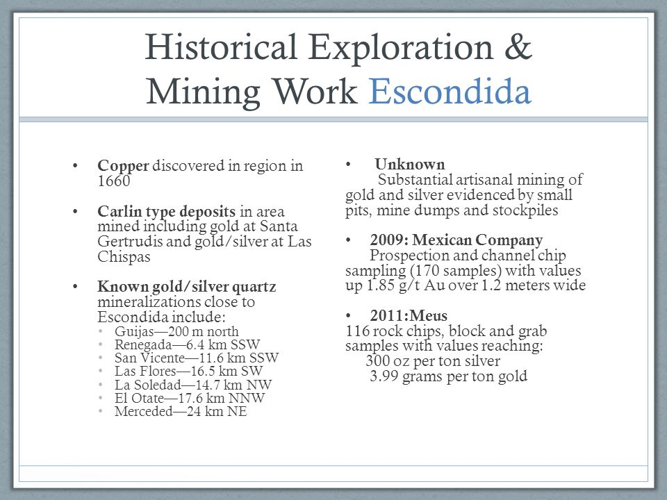 Historical Exploration & Mining Work Escondida