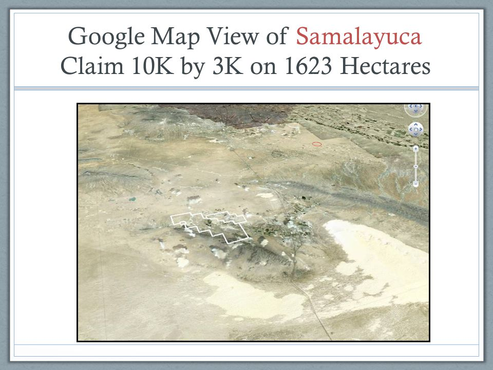 Google Map View of Samalayuca Claim 10K by 3K on 1623 Hectares