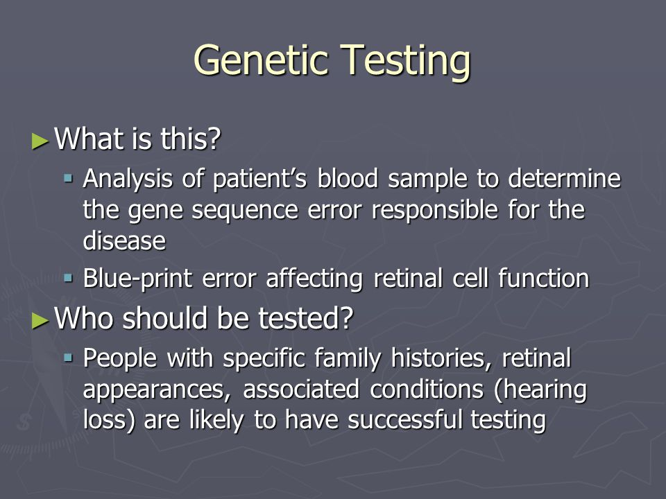 Genetic Testing What is this Who should be tested