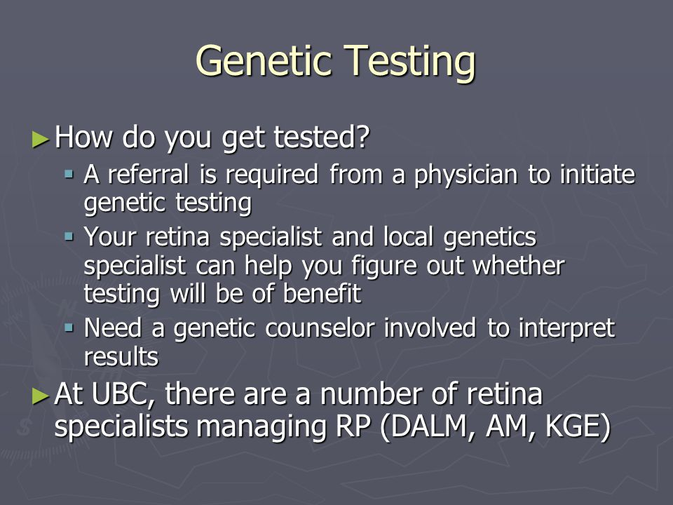 Genetic Testing How do you get tested