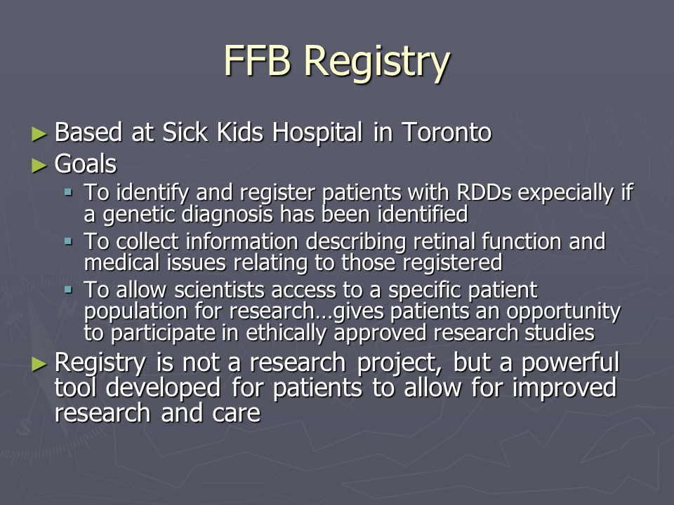 FFB Registry Based at Sick Kids Hospital in Toronto Goals