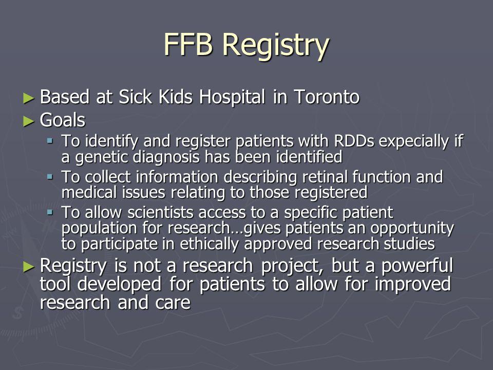 FFB Registry Based at Sick Kids Hospital in Toronto Goals