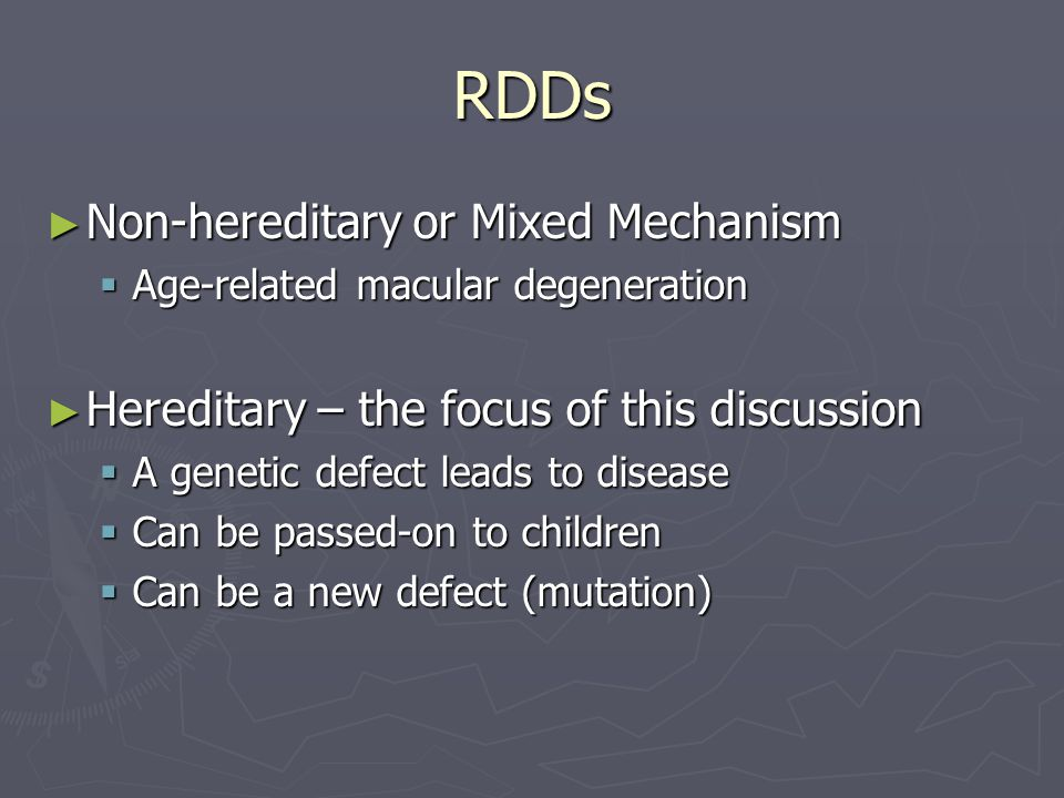 RDDs Non-hereditary or Mixed Mechanism