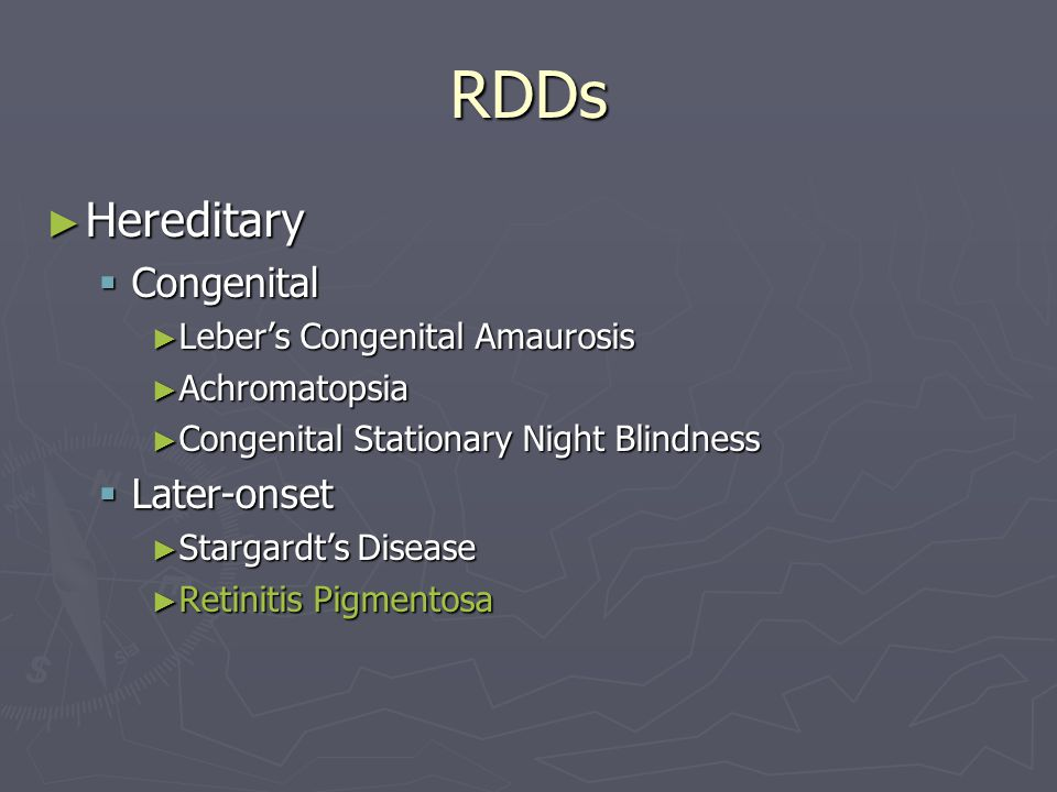 RDDs Hereditary Congenital Later-onset Leber's Congenital Amaurosis