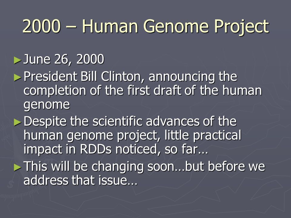 2000 – Human Genome Project June 26, 2000